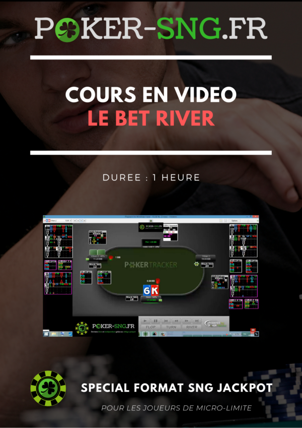 COURS POKER En VIDEO BET RIVER